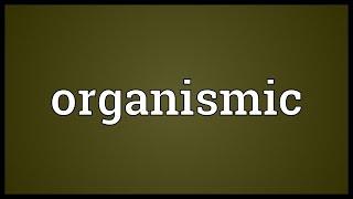 Organismic Meaning