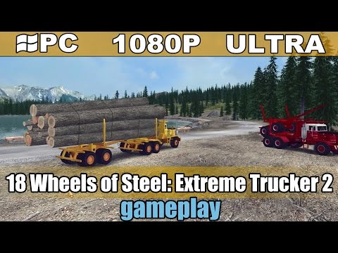 18 Wheels Of Steel: Extreme Trucker 2 Gameplay HD - Truck Simulation - [PC - 1080p]