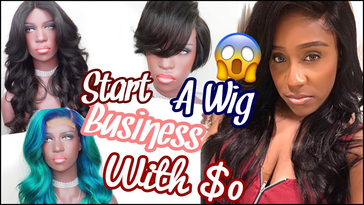 How To Start A Wig Business With 0