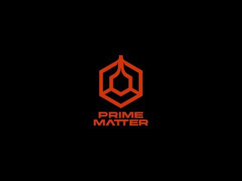 We Are Prime Matter!