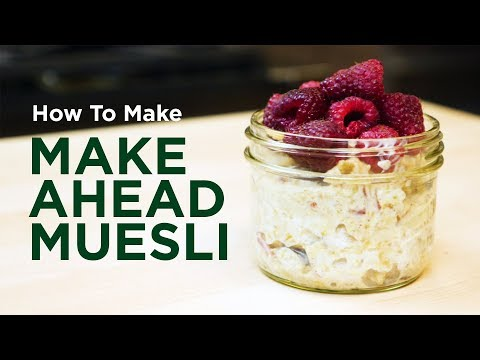 Make Ahead Muesli | Choices Markets
