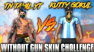 KUTTY GOKUL VS TN TAMIL YT WITHOUT GUN SKIN CHALLENGE || TAMIL FREE FIRE TRICKS