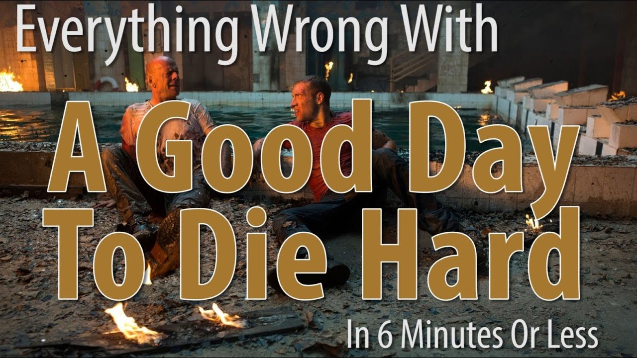 Download Everything Wrong With A Good Day To Die Hard In 6 Minutes Or Less