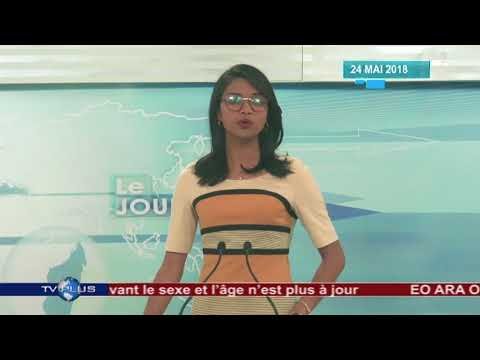 JOURNAL DU 24 MAI 2018 BY TV PLUS MADAGASCAR