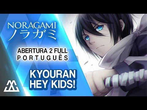 Noragami Aragoto - Kyouran Hey Kids! (Abertura Completa em Português)