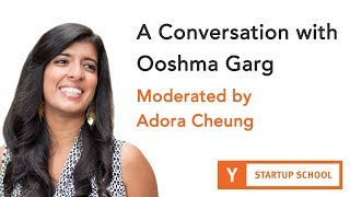A Conversation with Ooshma Garg - Moderated by Adora Cheung