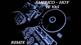 Te vas - Americo (Remix)