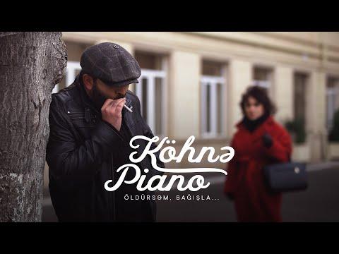 Köhnə Piano | Öldürsəm bağışla - Kenan Yusifov