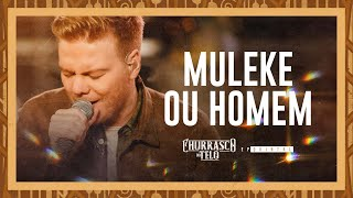Michel Teló - MULEKE OU HOMEM - Churrasco do Teló - EP Quintal