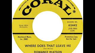 Romance Watson - Where Does That Leave Me