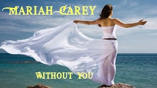 Mariah Carey - Without You (Tradução)