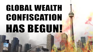 Global Wealth Confiscation Has Begun: Canada, EU, Australia, New Zealand!