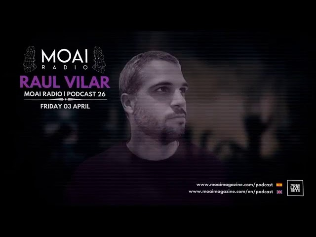 Raúl Vilar podcast by TECHNO LIVE SETS  by Moai magazine
