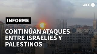 Continúan ataques entre israelíes y palestinos, diplomáticos buscan tregua | AFP