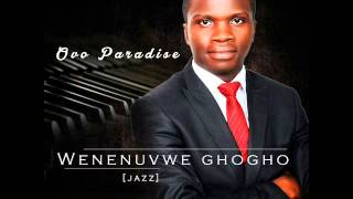 Download Video Wenenuvwe ghogho JAZZ - Ovo Paradise MP3 3GP MP4