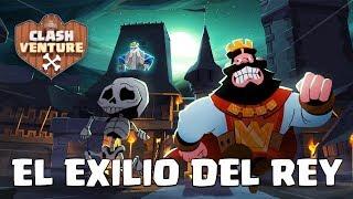 Clashventure, episodio 1: ¡El exilio del Rey!