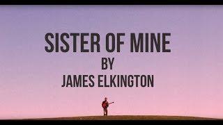 "James Elkington - ""Sister of Mine"" (Official Video)"