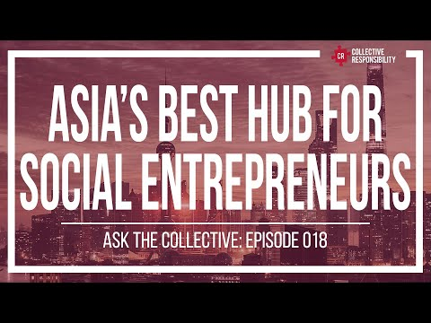 Is Shanghai, Hong Kong or Singapore better for Social Entrepreneurship?| AsktheCollective 018