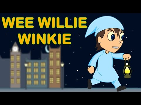 Wee Willie Winkie - Scottish Children's Songs - Scotland ...