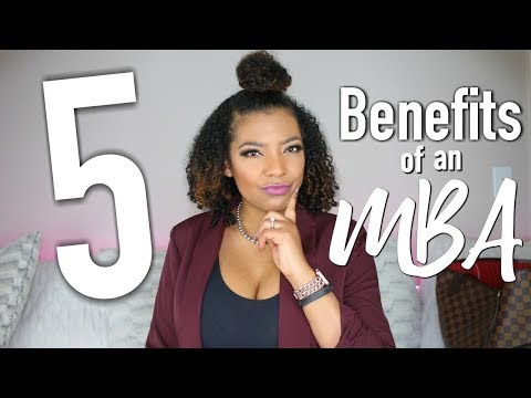5 BIGGEST BENEFITS OF GETTING AN MBA
