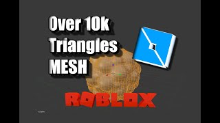 Import a Mesh With 10K+ Triangles To ROBLOX STUDIO
