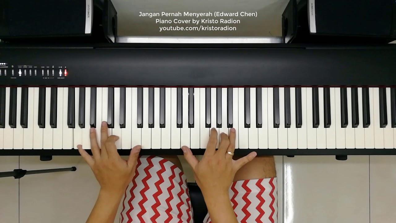 Jangan Pernah Menyerah Edward Chen Piano Cover By Kristo Radion