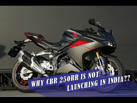Why CBR 250RR is not launching in India?