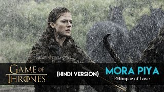 Game of Thrones Hindi Song (Mora Piya)