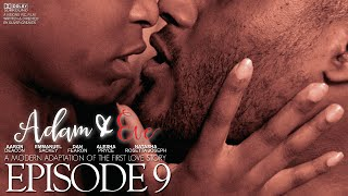 ADAM & EVE | EPISODE 9 - FALL OF MAN
