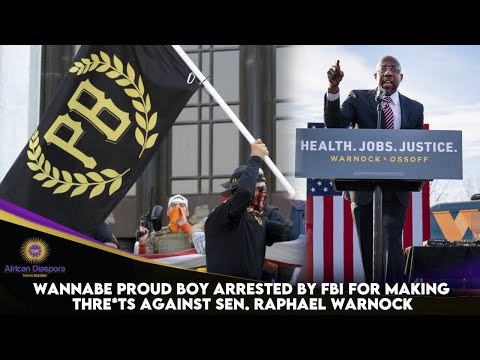 Wannabe Proud Boy Arrested By FBI For Making Thre*ts Against Sen. Raphael Warnock