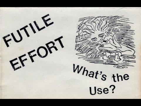 FUTILE EFFORT - What's The Use Demo 1984