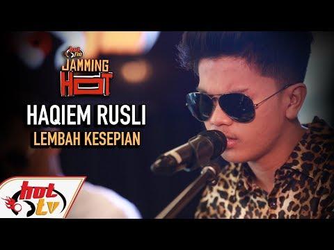 Free Download Haqiem Rusli - Lembah Kesepian ( Live ) ( Jamming Hot ) Mp3 dan Mp4