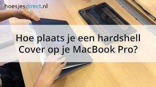 MacBook Pro Hardshell Cover Plaatsen - Hoe moet dat?