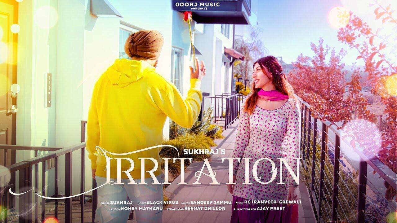 Irritation - Sukhraj   Sandeep Jammu   Latest Punjabi Song   Goonj Music   RG (Ranveer Grewal)