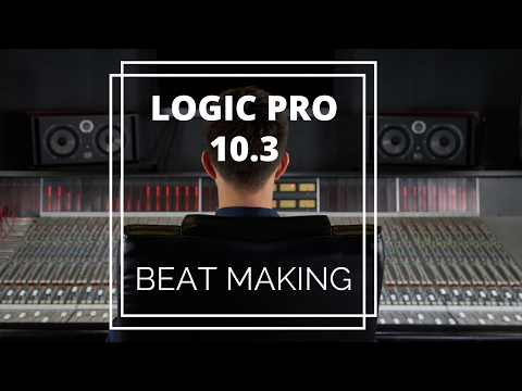 How to Make a Beat in Logic Pro 10.3 – A Step by Step guide of Beat Making in Logic Pro X