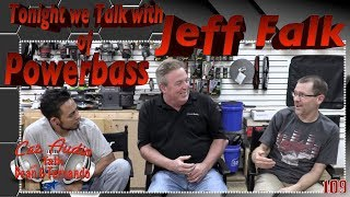 Tonight we talk with Jeff Falk of Powerbass Facebook Live Show Episode 109