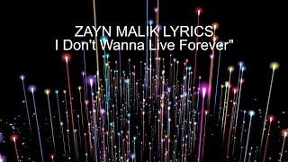 ZAYN MALIK I Don't Wanna Live Forever - LYRICS