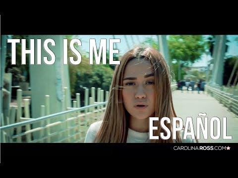 This is me ESPAÑOL  The greatest showman Carolina Ross