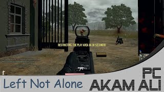 PUBG - Day 5 - Left Not Alone