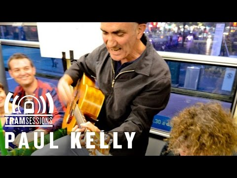 Paul Kelly - Careless ft. Dan Kelly | Tram Sessions