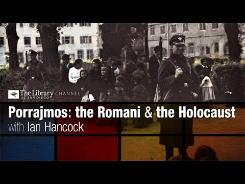 Porrajmos: The Romani and the Holocaust with Ian Hancock - Holocaust Living History - YouTube