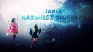 Janek -  Nazwiesz piosenką ?