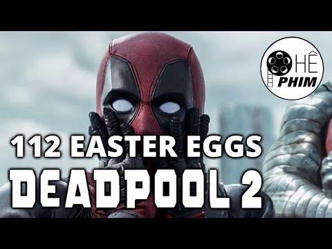Deadpool 2 - 112 CHI TIẾT CÓ THỂ BẠN BỎ QUA