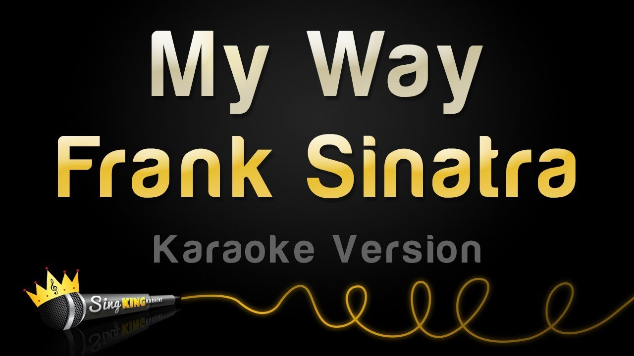 Frank Sinatra My Way Karaoke Version Youtube