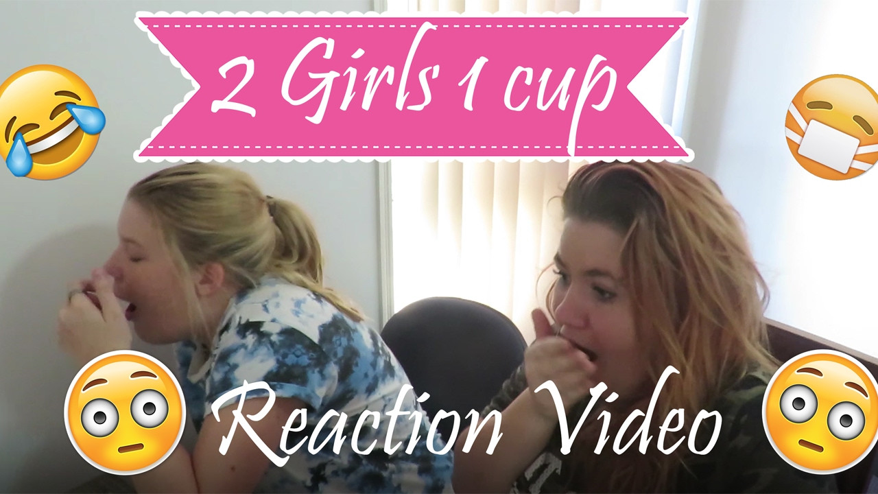 reacting to 2 girls 1 cup gross video youtube