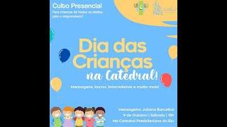 Dia das Crianças na Catedral! 09.10.2021