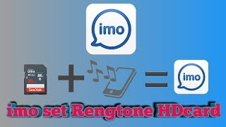 Set your favorite ringtone imo to the HD card/imo app updet/Tanzid 360 pro