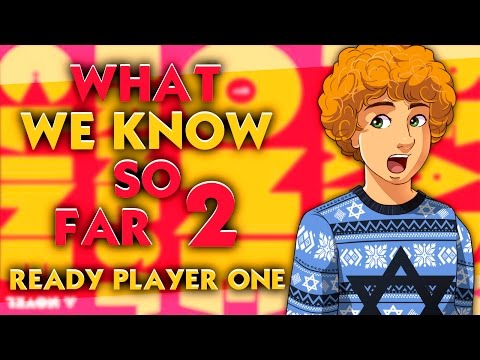 What We Know So Far - Ready Player One #2