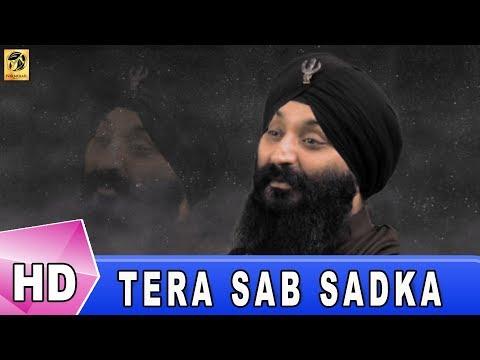 Latest Gurbani   Tera Sab Sadka   Bhai Harpal Singh Raskirat   Shabad Gurbani