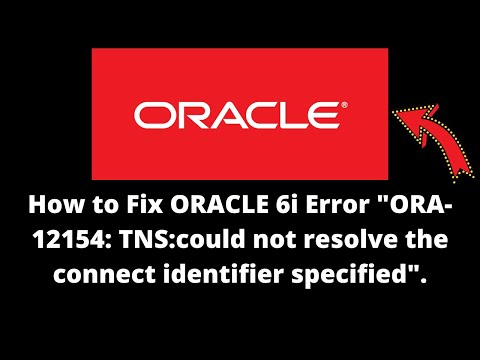 "How to Fix ORACLE 6i Error ""ORA-12154: TNS:could not resolve the connect identifier specified""."